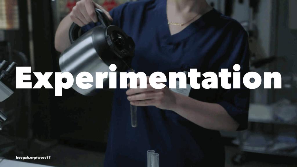 Experimentation boogah.org/wcoc17