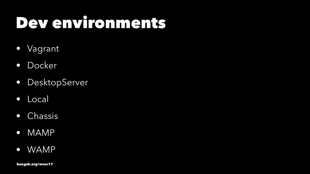 Dev environments • Vagrant • Docker • DesktopSe...