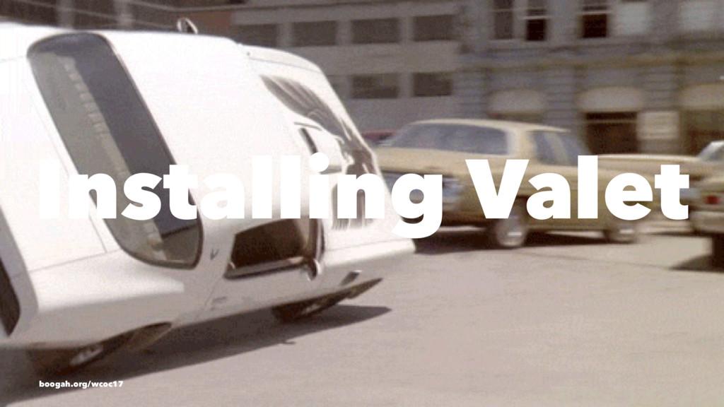 Installing Valet boogah.org/wcoc17