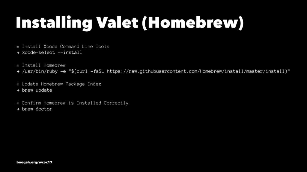 Installing Valet (Homebrew) # Install Xcode Com...