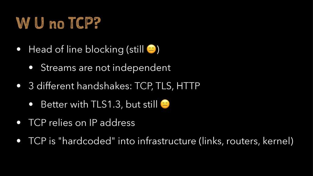 W n T P? • Head of line blocking (still ! ) • S...