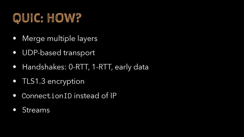 Q IC: H W? • Merge multiple layers • UDP-based ...