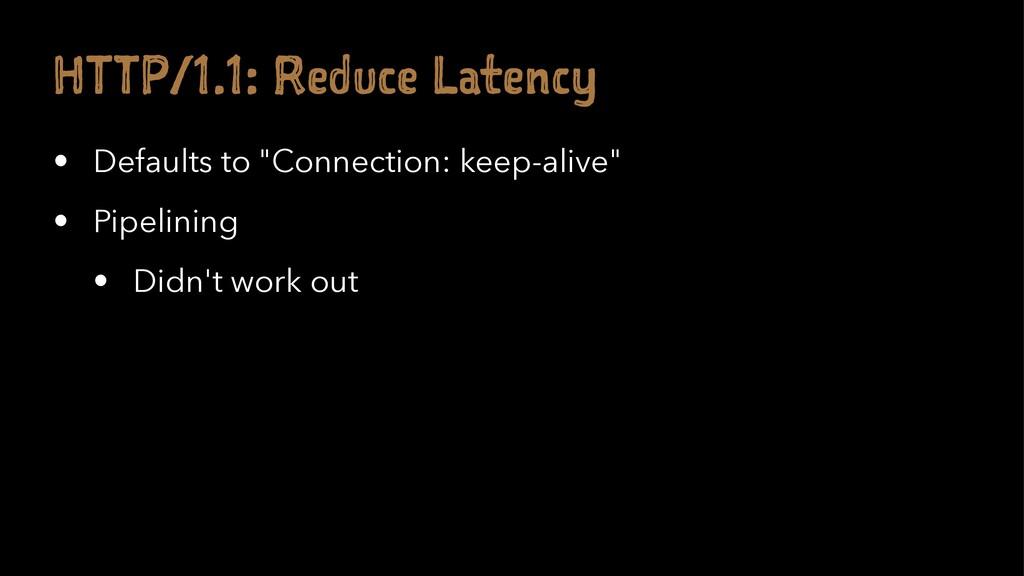 """H TP/1.1: R du e at nc • Defaults to """"Connectio..."""