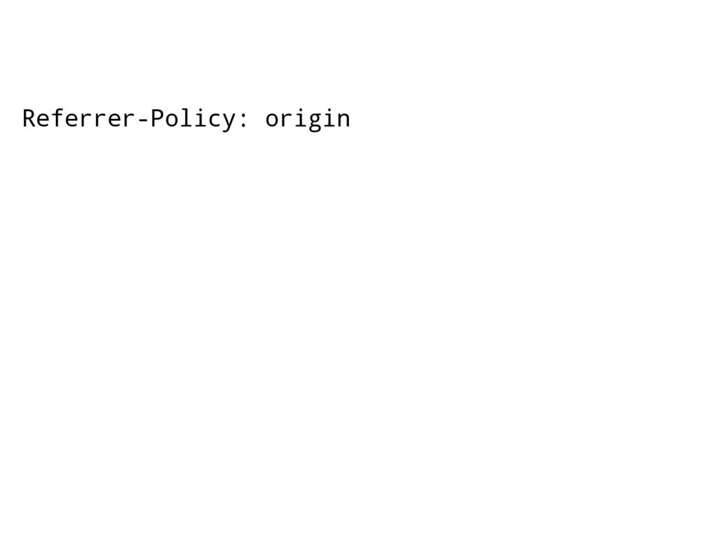 "Referrer-Policy: origin <meta name=""referrer"" c..."