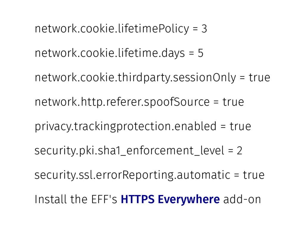 network.cookie.lifetimePolicy = 3 network.cooki...