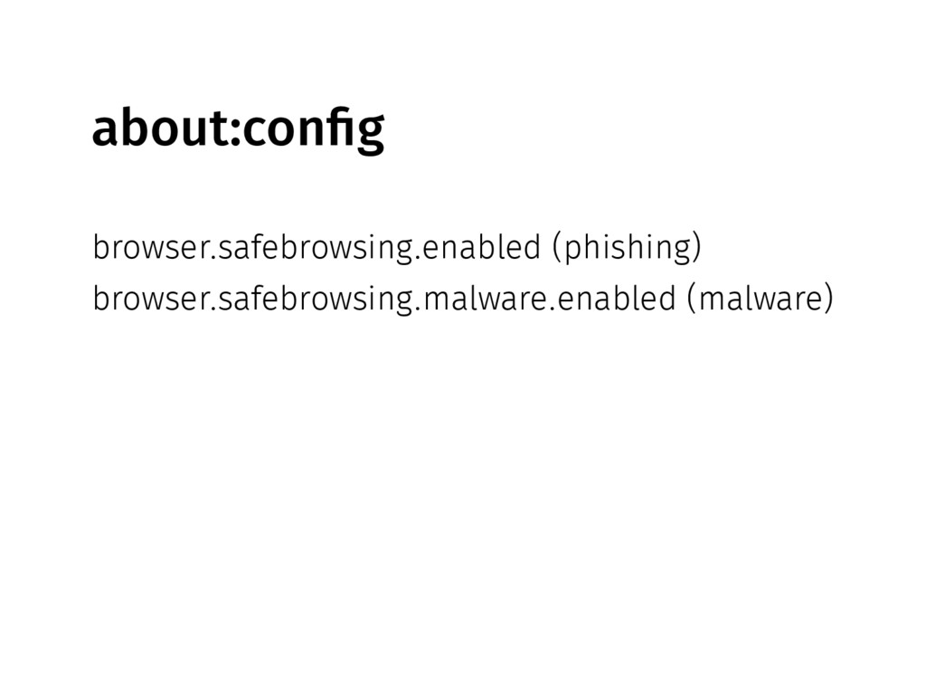 about:config browser.safebrowsing.enabled (phis...