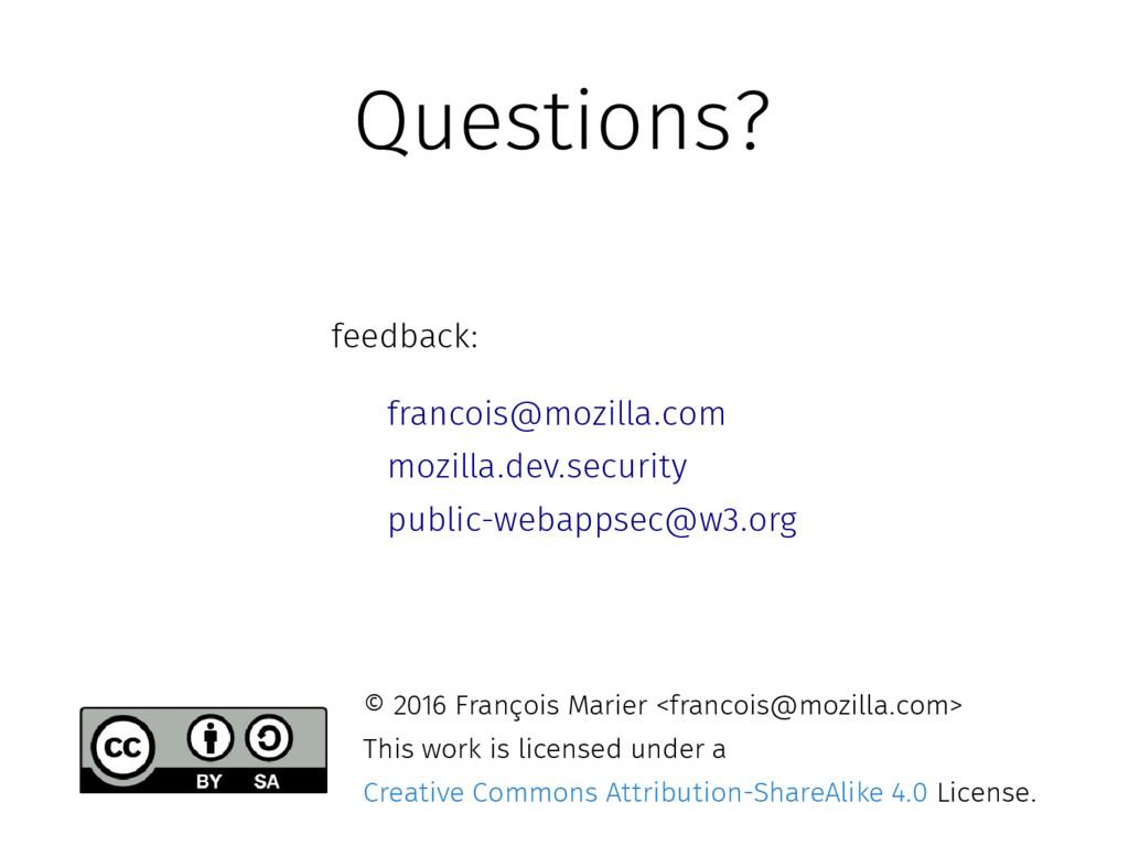 Questions? feedback: francois@mozilla.com mozil...