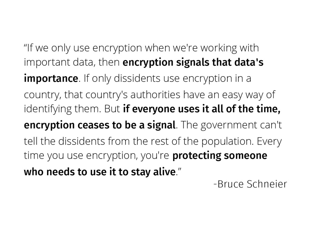 """""""If we only use encryption when we're working w..."""