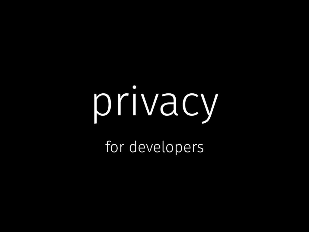 privacy for developers