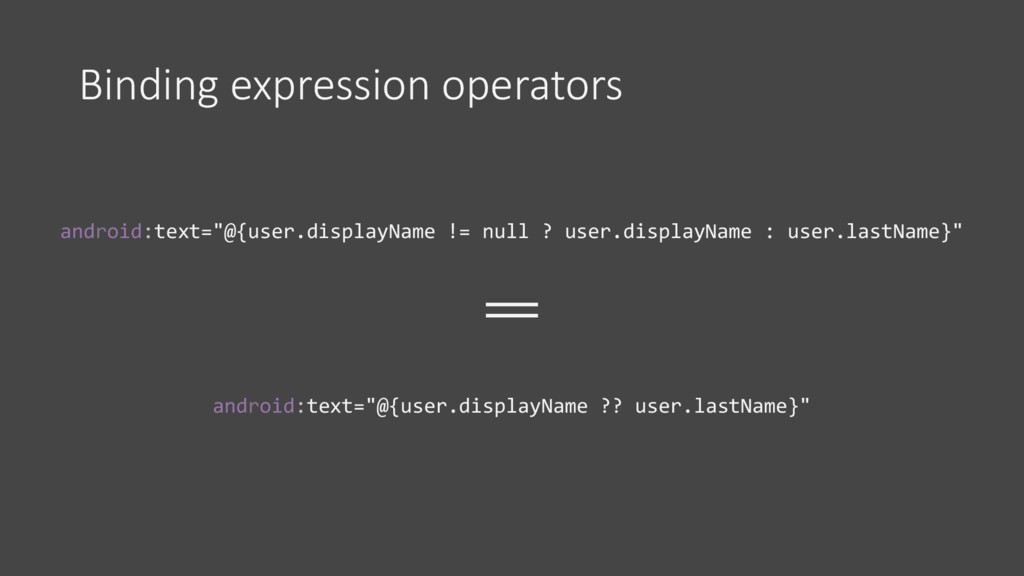 """Binding expression operators android:text=""""@{us..."""