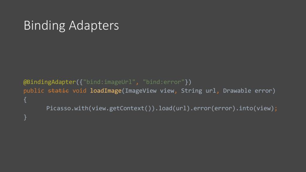 "Binding Adapters @BindingAdapter({""bind:imageUr..."
