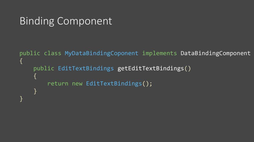 Binding Component public class MyDataBindingCop...
