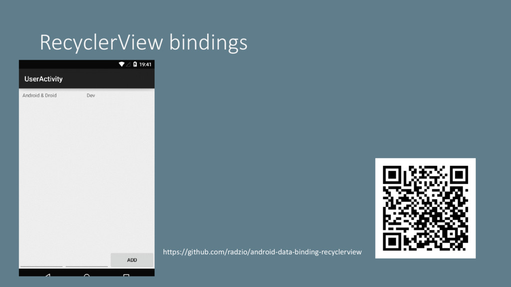 RecyclerView bindings https://github.com/radzio...