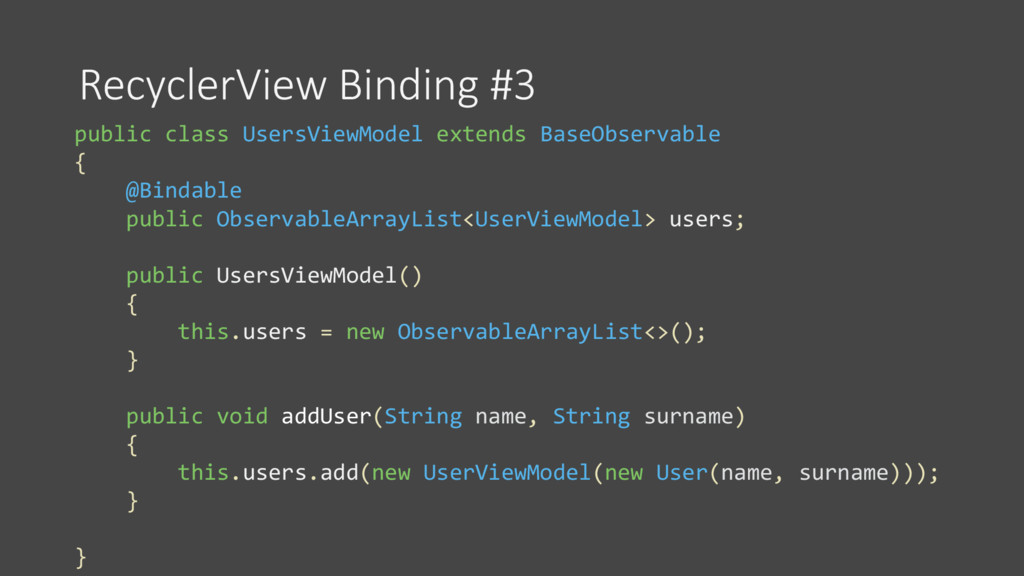 RecyclerView Binding #3 public class UsersViewM...