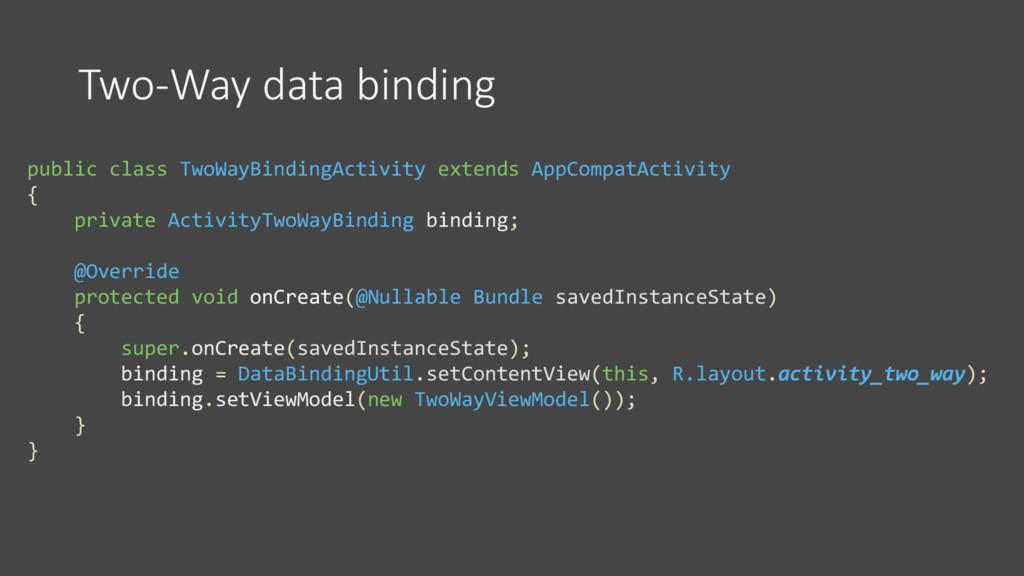 Two-Way data binding public class TwoWayBinding...