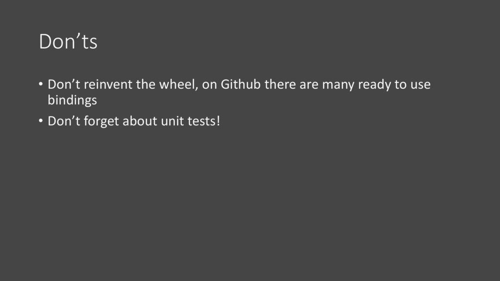 Don'ts • Don't reinvent the wheel, on Github th...