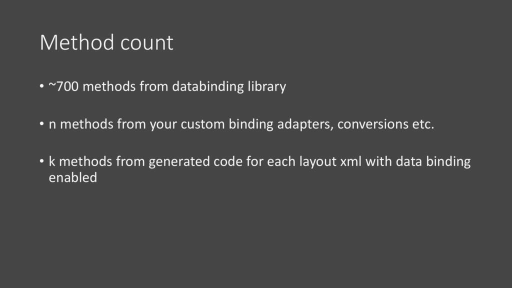 Method count • ~700 methods from databinding li...