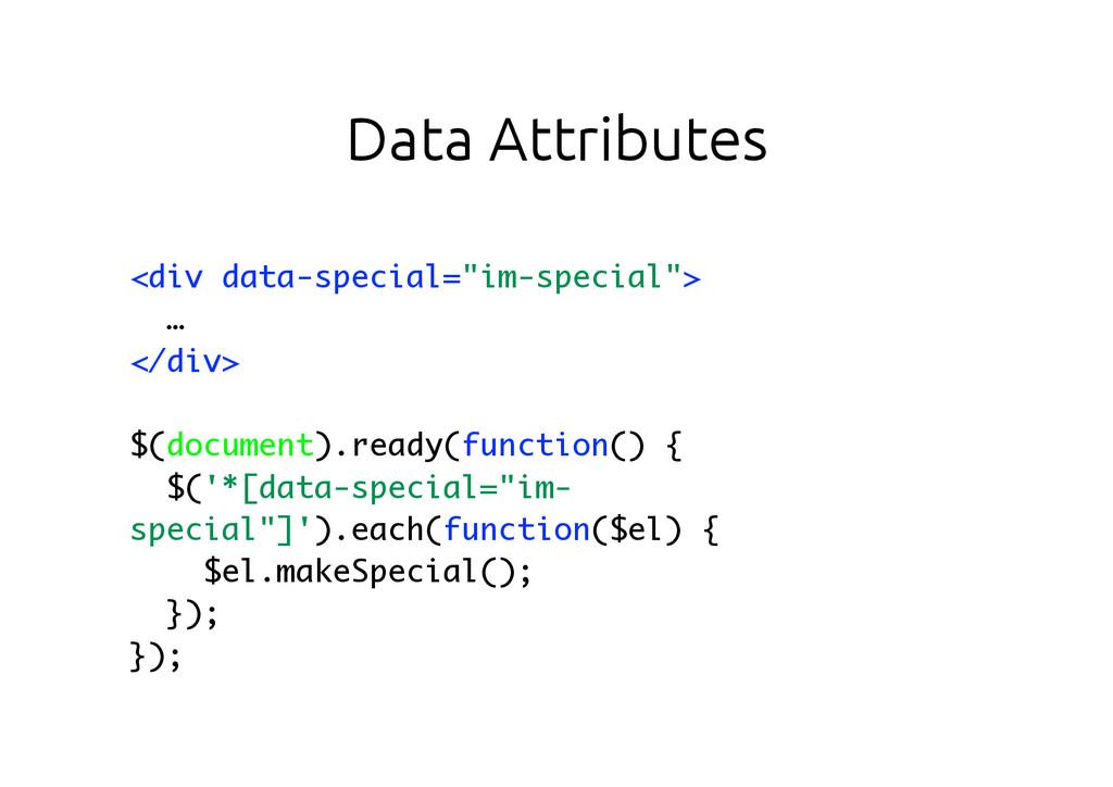 """<div data-special=""""im-special""""> … </div> $(docu..."""