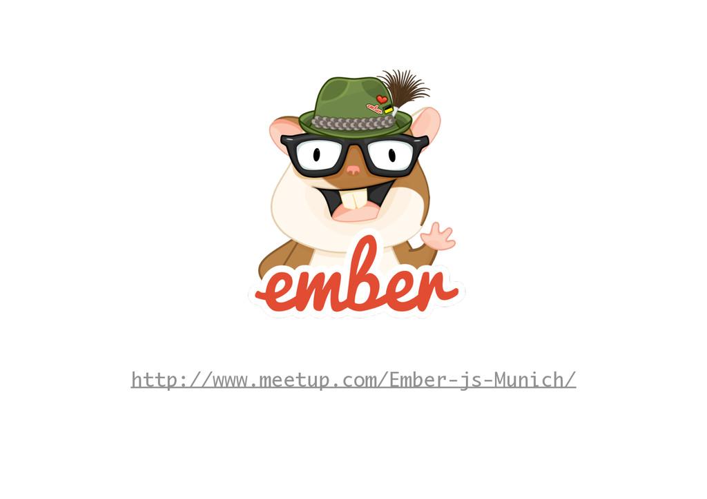 http://www.meetup.com/Ember-js-Munich/