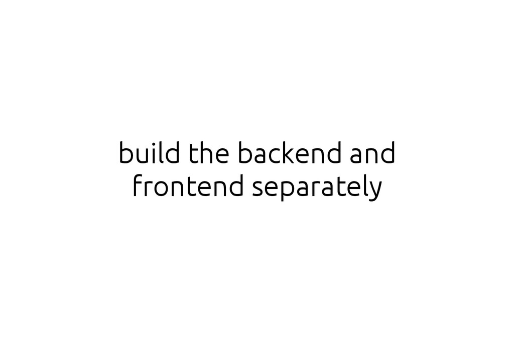 build the backend and frontend separately
