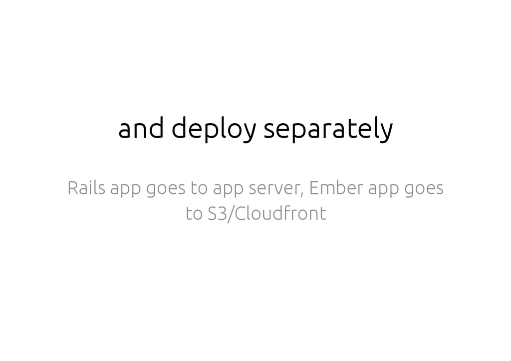 and deploy separately Rails app goes to app ser...
