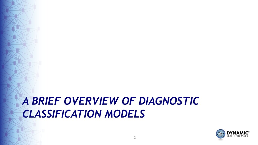 2 A BRIEF OVERVIEW OF DIAGNOSTIC CLASSIFICATION...