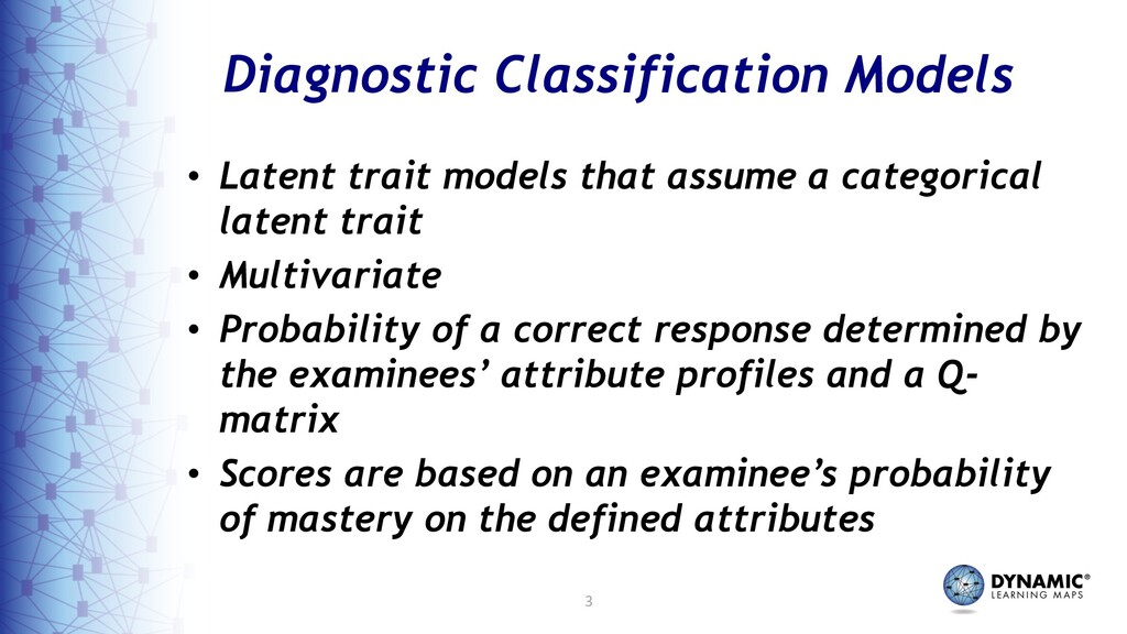 3 Diagnostic Classification Models • Latent tra...