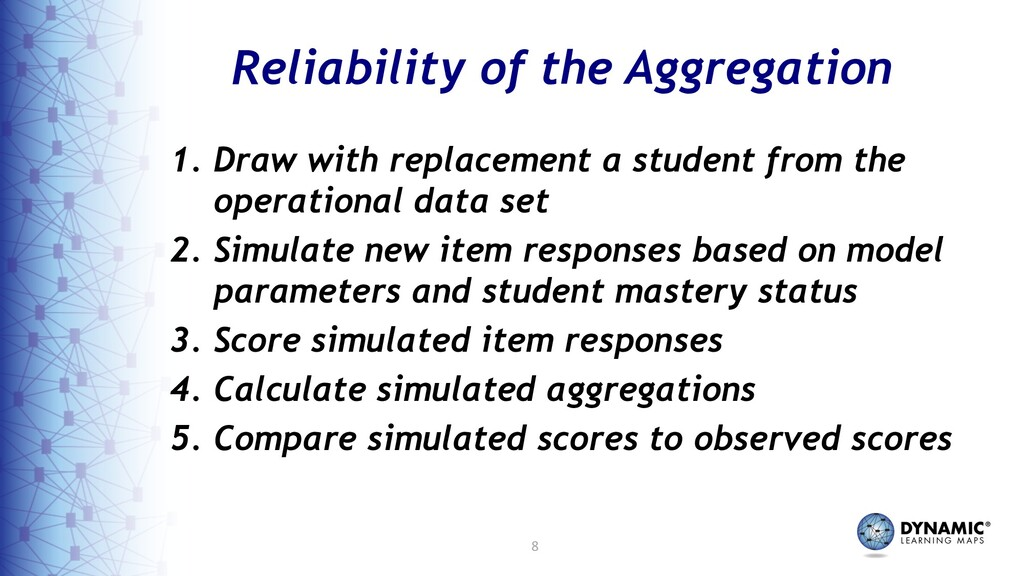 8 Reliability of the Aggregation 1. Draw with r...