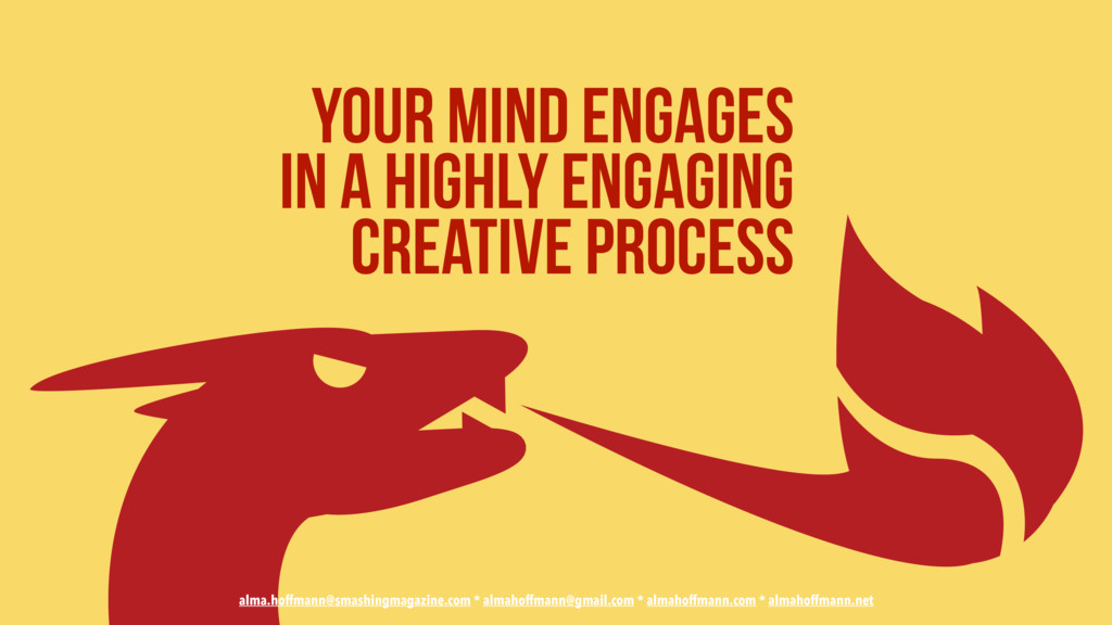 your mind engages in a highly engaging  creati...