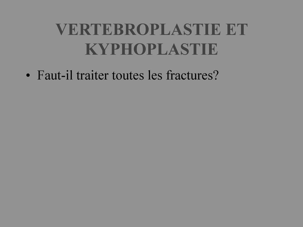 VERTEBROPLASTIE ET KYPHOPLASTIE • Faut-il trait...