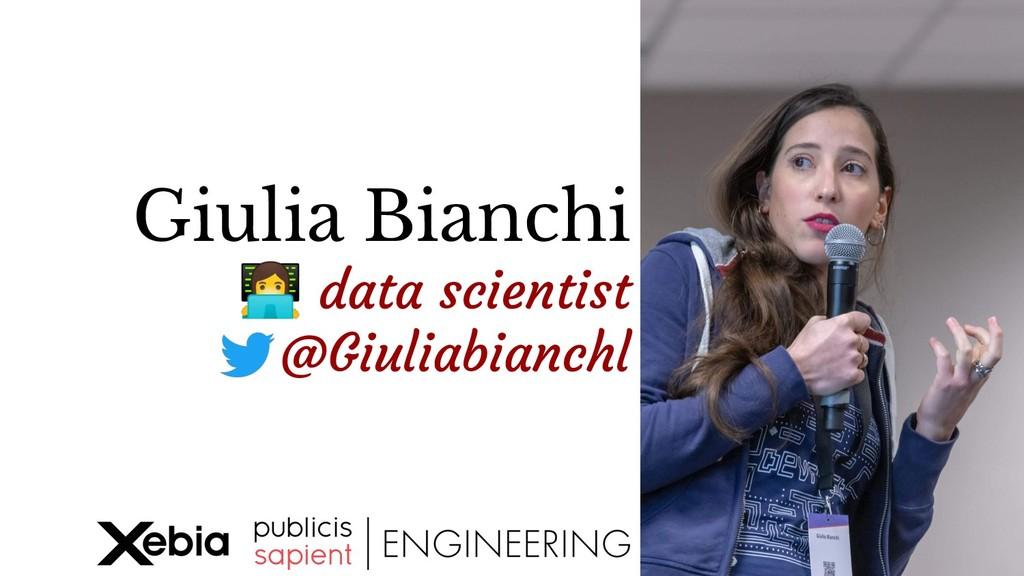 Giulia Bianchi  data scientist @Giuliabianchl