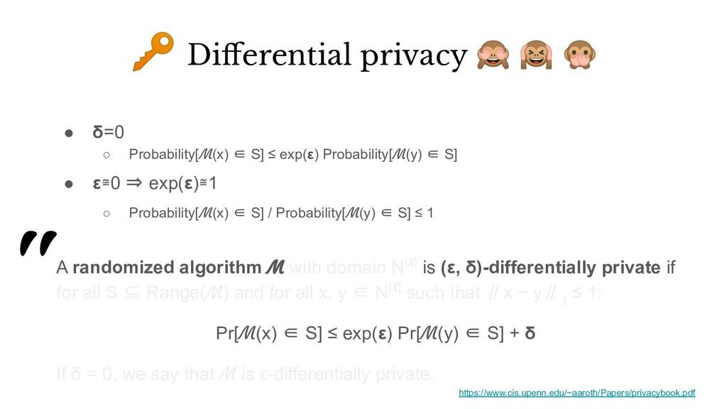 ● δ=0 ○ Probability[M(x) ∈ S] ≤ exp(ε) Probabil...