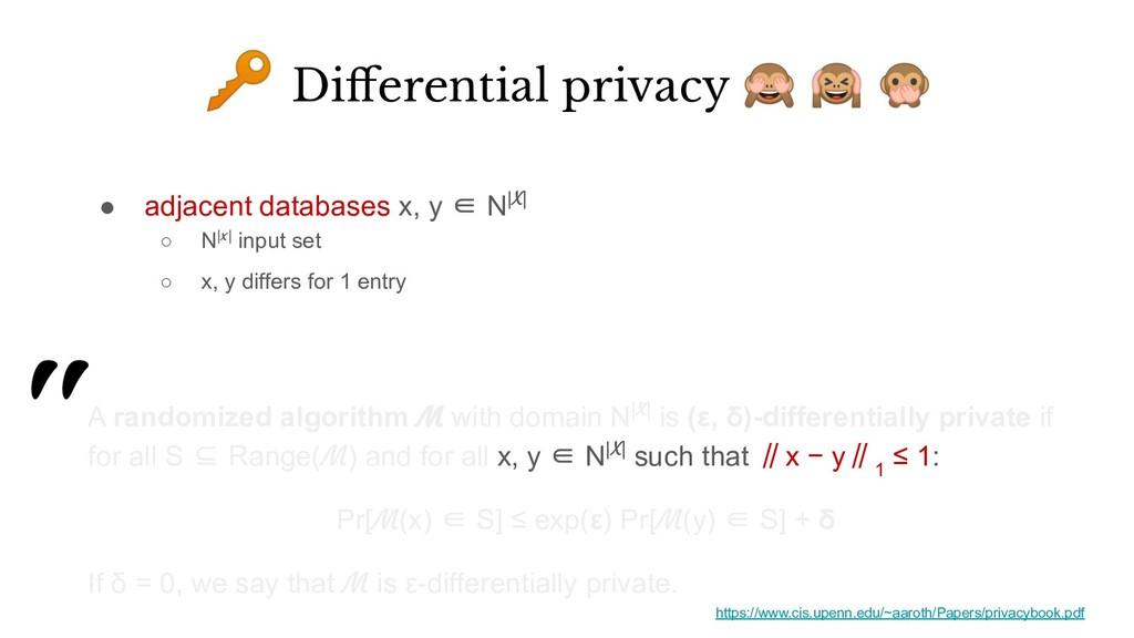 ● adjacent databases x, y ∈ N|X| ○ N|x| input s...