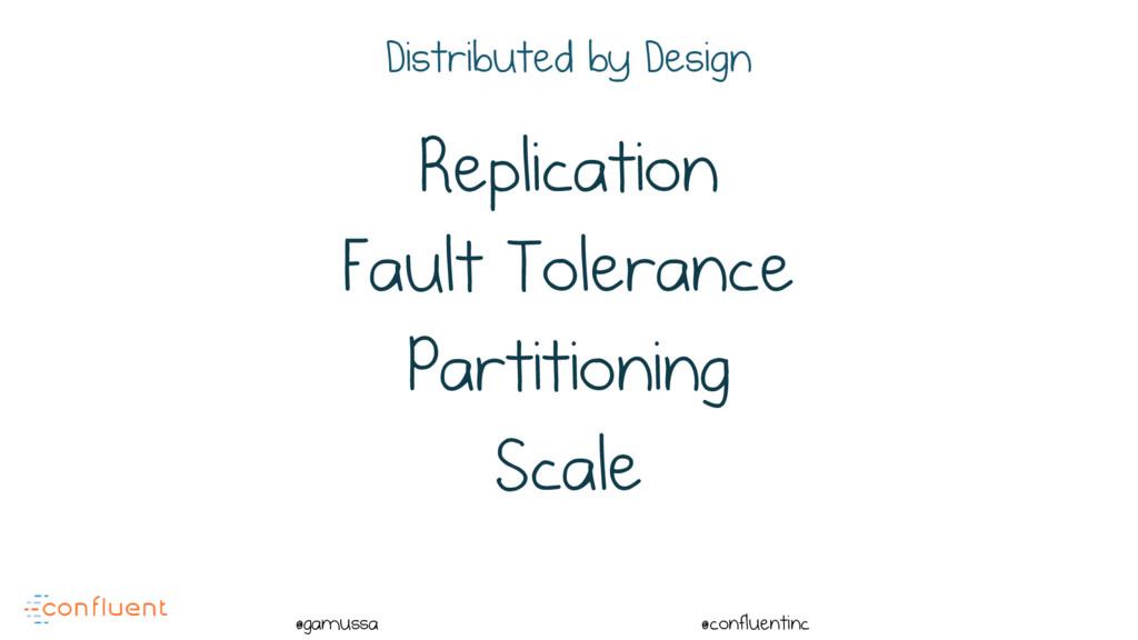 @ @gamussa @confluentinc Replication Fault Tole...