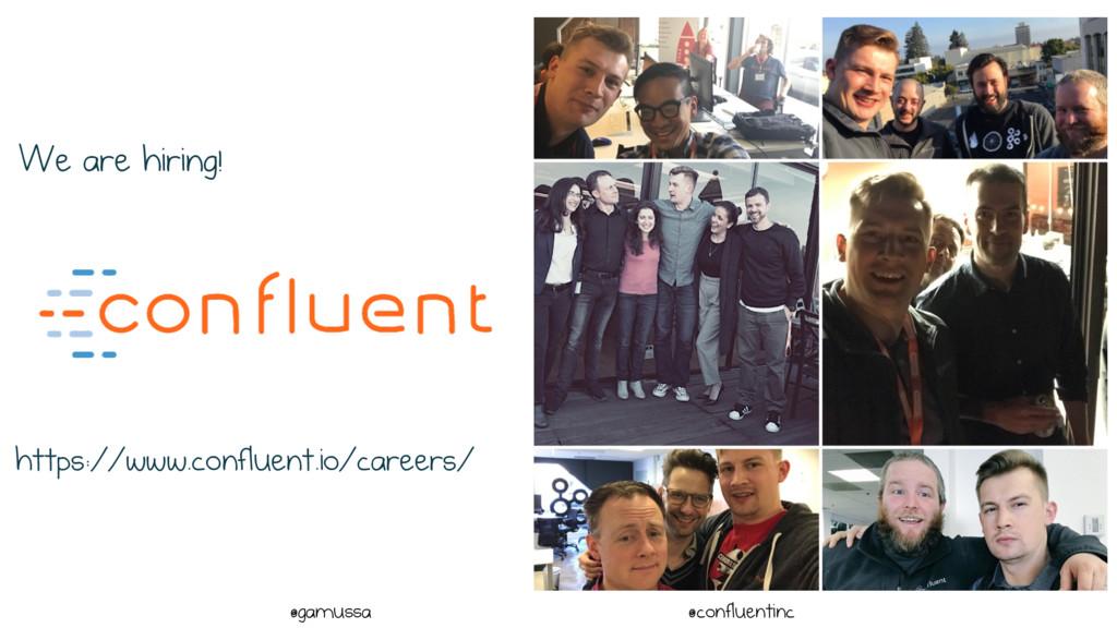 @ @gamussa @confluentinc We are hiring! https:/...