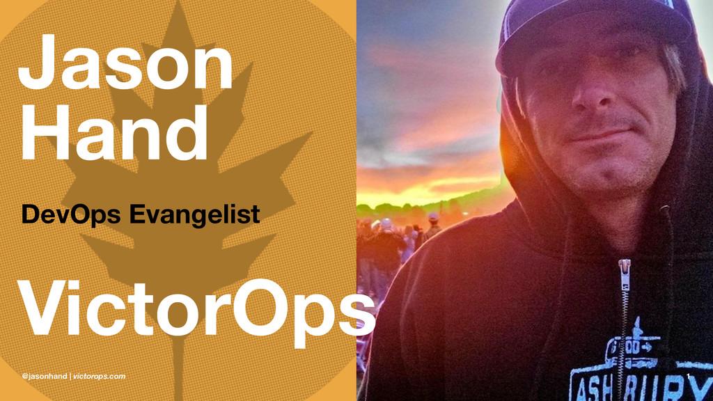Jason Hand DevOps Evangelist VictorOps @jasonha...