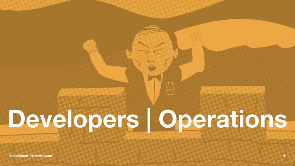 Developers | Operations @jasonhand | victorops....