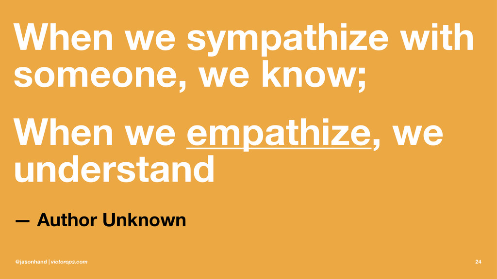 When we sympathize with someone, we know; When ...