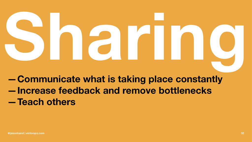 Sharing —Communicate what is taking place const...
