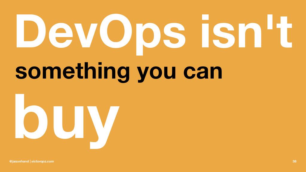 DevOps isn't something you can buy @jasonhand |...