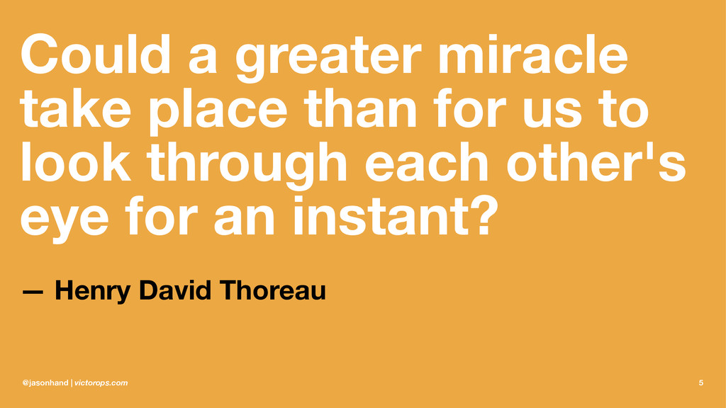 Could a greater miracle take place than for us ...
