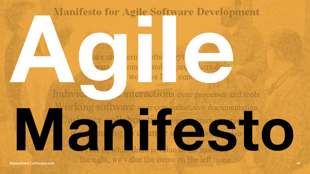 Agile Manifesto @jasonhand | victorops.com 42