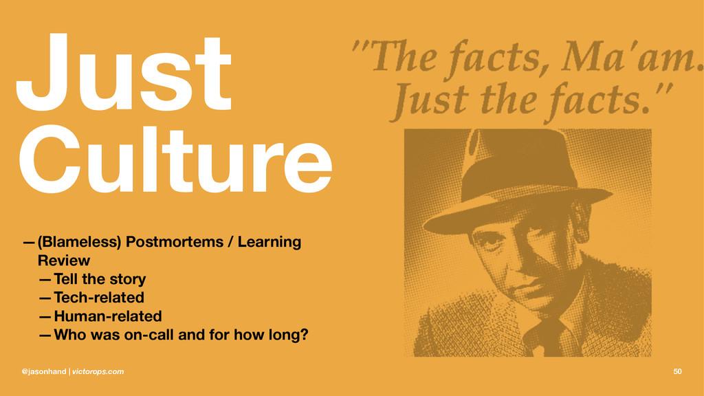 Just Culture —(Blameless) Postmortems / Learnin...