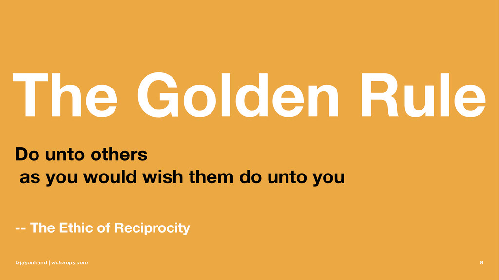 The Golden Rule Do unto others as you would wis...