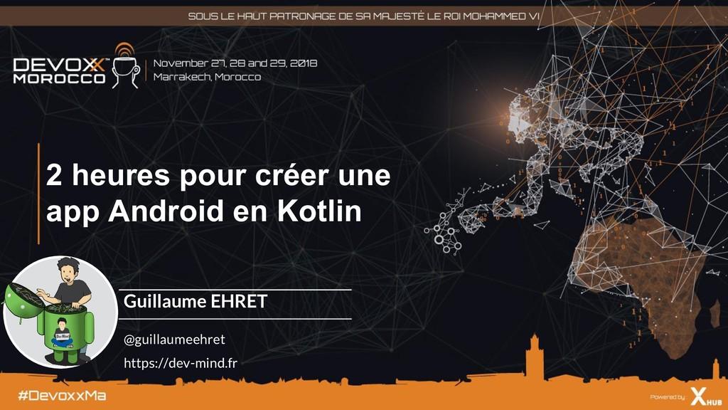 2 heures pour créer une app Android en Kotlin G...