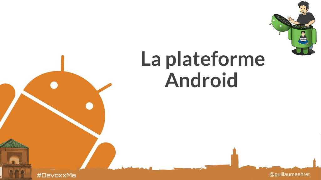 La plateforme Android