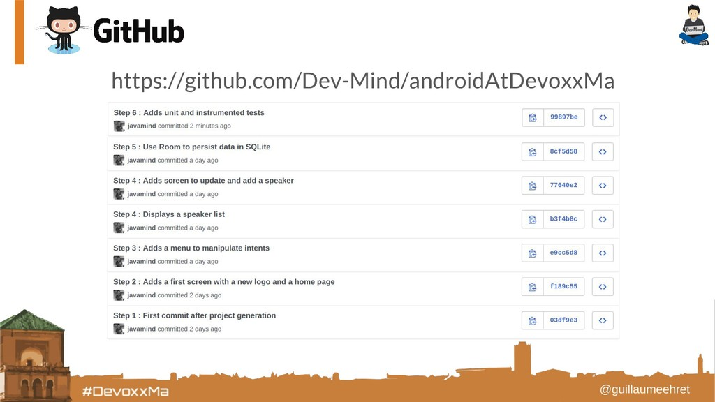 https://github.com/Dev-Mind/androidAtDevoxxMa