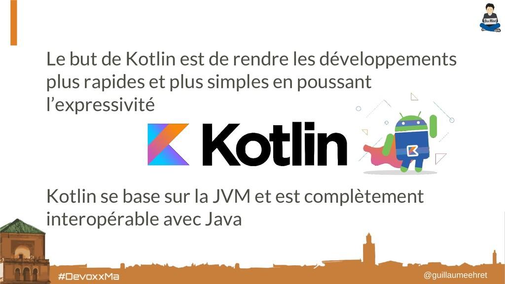 Le but de Kotlin est de rendre les développemen...