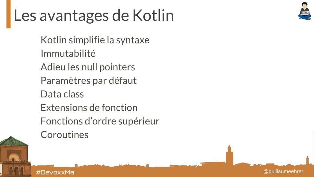 Les avantages de Kotlin Kotlin simplifie la syn...
