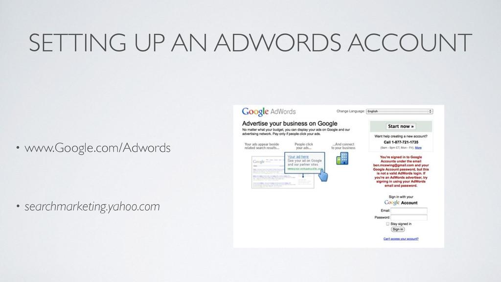 SETTING UP AN ADWORDS ACCOUNT • www.Google.com/...